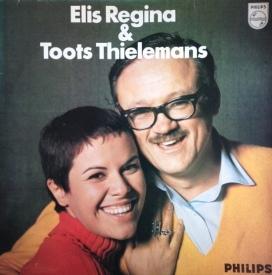 Elis Regina and Toots Thielemanns - Elis & Toots (1969, NL)