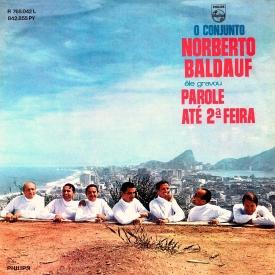 Norberto Baldauf - Êle Gravou Parole Até 2a Feira (1968) a