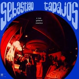 Sebastião Tapajós - Sebastião Tapajós e Sua Gitarra Cósmica (1969) a