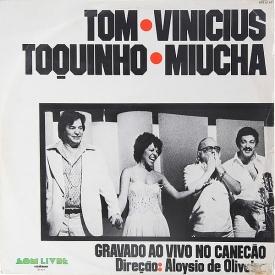Tom - Vinícius - Toquinho - Miúcha – Gravado ao Vivo no Caneção (1977) a