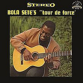 Bola Sete - Tour de Force (1964)