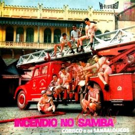 corisco-os-sambaloucos-incendio-no-samba-1965-a