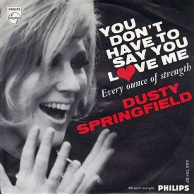 dusty-springfield-you-dont-have-to-say-you-love-me-bw-every-ounce-of-strength-1966-a
