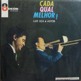 Luiz Eça & Astor Silva - Cada Qual Melhor! (1961) a