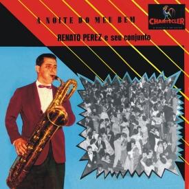 Renato Perez - A Noite de Meu Bem (1960) a