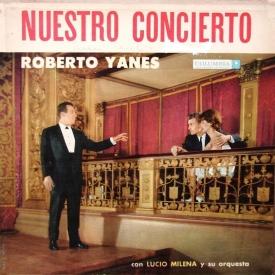 Roberto Yanés - Nuestro Concierto (1962) a