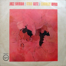 Stan Getz & Charlie Byrd - Jazz Samba (BRA 1962) a