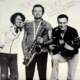 Stan Getz, João Gilberto - The Best of Two Worlds - Stan Getz & João Gilberto (1976) a