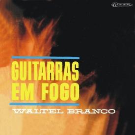 Waltel Branco - Guitarras em Fogo (1962) a