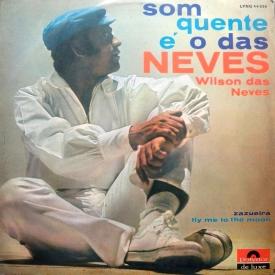 Wilson das Neves - Som Quente é os das Neves (1969) a